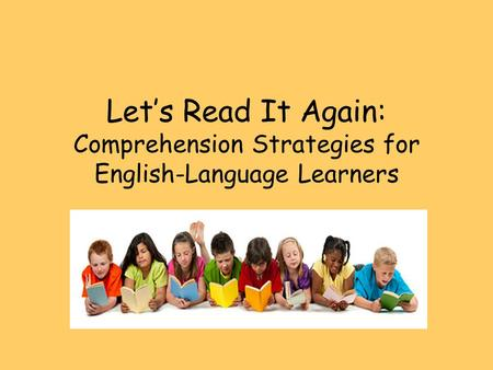 Let's Read It Again: Comprehension Strategies for English-Language Learners.