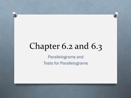 Parallelograms and Tests for Parallelograms