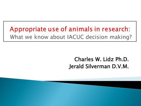  IACUCs are animal research analogs of IRBs.  They are designed to assure that regulations about the appropriate use of animals in research are upheld.