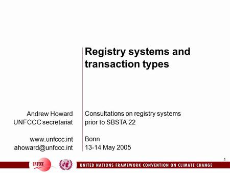 1 Andrew Howard UNFCCC secretariat  Registry systems and transaction types Consultations on registry systems prior to.