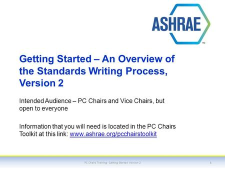 Getting Started – An Overview of the Standards Writing Process, Version 2 Intended Audience – PC Chairs and Vice Chairs, but open to everyone Information.