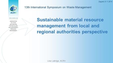 Zagreb, 13th International Symposium on Waste Management