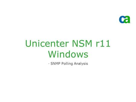 Unicenter NSM r11 Windows -SNMP Polling Analysis.