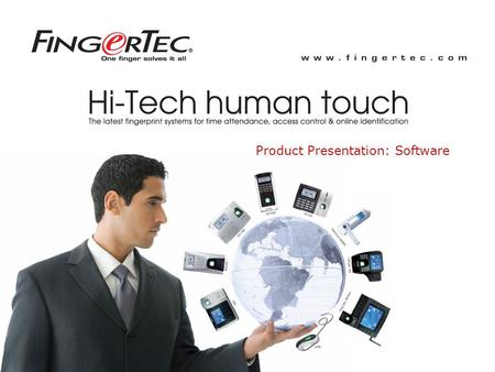 © 2008 FingerTec Worldwide Sdn. Bhd. All rights reserved.