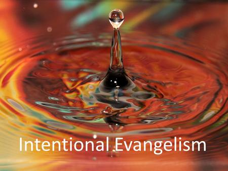 Intentional Evangelism. Prayerful discernment & listening Catechesis teaching & learning faith Incarnational mission following the pattern of Jesus Apologetics.