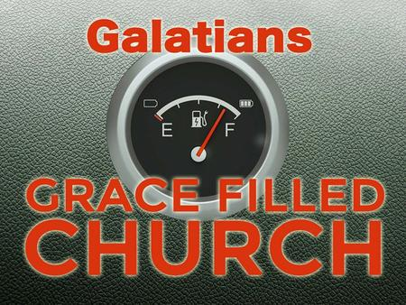 David Thompson Sunday 8 th February 2015 A Grace Filled Church Part 2: Confident in Grace Galatians 1:6 – 2:10.