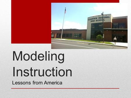 Modeling Instruction Lessons from America. Mechanics Modeling Workshop 90 hours of professional development consisting of intensive immersion in the mechanics.