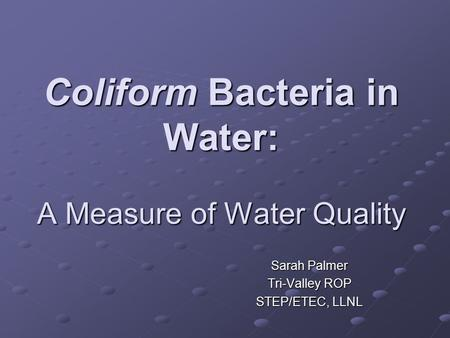 Coliform Bacteria in Water: A Measure of Water Quality
