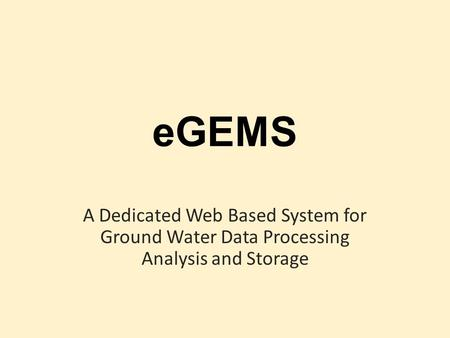EGEMS A Dedicated Web Based System for Ground Water Data Processing Analysis and Storage.