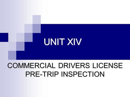 COMMERCIAL DRIVERS LICENSE PRE-TRIP INSPECTION
