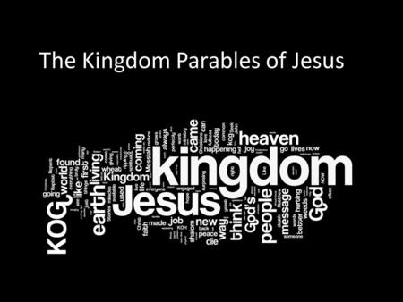 The Kingdom Parables of Jesus
