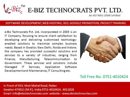 SOFTWARE DEVELOPMENT, WEB HOSTING, SEO, GOOGLE PROMOTION, PROJECT TRAINING E-BIZ TECHNOCRATS PVT. LTD. An ISO 9001-2008 Certified In Front of SKV, Moti.