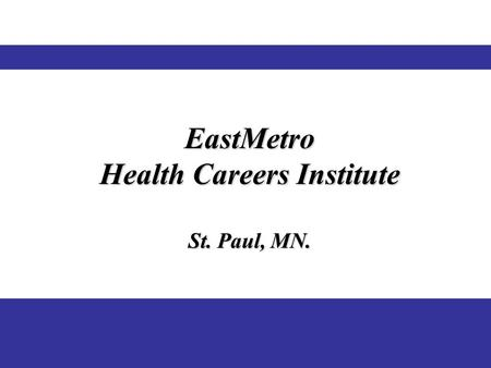EastMetro Health Careers Institute St. Paul, MN..
