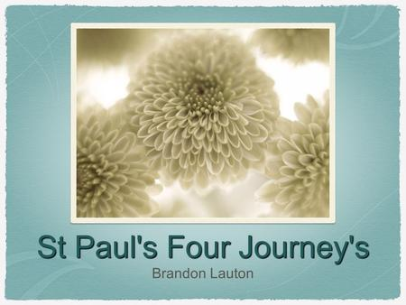 St Paul's Four Journey's Brandon Lauton On Paul's first journey(this was his shortest journey) he travelled from the city of Antioch in modern day Israel.