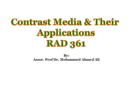 By: Assoc. Prof Dr. Mohammed Ahmed Ali. MR Contrast Media MRI contrast agents contain paramagnetic or super paramagnetic metal ions which affect the MR.