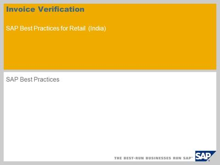 Invoice Verification SAP Best Practices for Retail (India) SAP Best Practices.