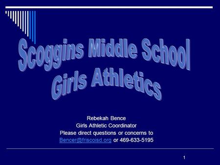 Rebekah Bence Girls Athletic Coordinator Please direct questions or concerns to or 469-633-5195 1.