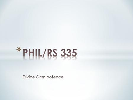 Divine Omnipotence.  Why would people be concerned to specify the nature of the divine?  What are they relating it to?  What does it have to do with.