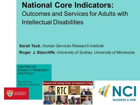 FACULTY OF HEALTH SCIENCES CENTRE FOR DISABILITY RESEARCH AND POLICY National Core Indicators: Outcomes and Services for Adults with Intellectual Disabilities.