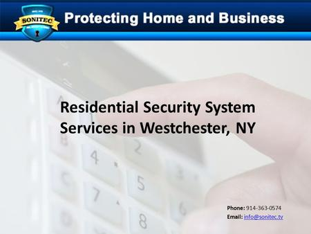 Residential Security System Services in Westchester, NY Phone: 914-363-0574