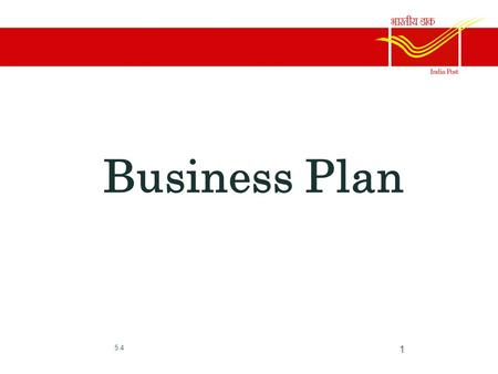 "Business Plan 5.4 1. What is a Business Plan? Defn: ""written document containing the guidelines for the business center's marketing programs and allocations."