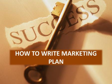 HOW TO WRITE MARKETING PLAN. Companies that are successful in marketing, always start with a marketing plan. Marketing plan acts as a road map of success.