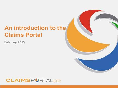 Www.claimsportal.org.uk An introduction to the Claims Portal February 2013.
