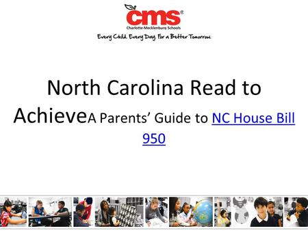 North Carolina Read to Achieve A Parents' Guide to NC House Bill 950NC House Bill 950.