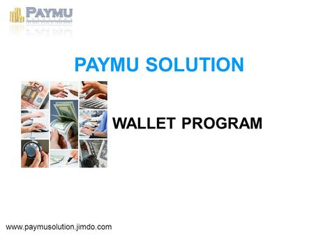 PAYMU SOLUTION WALLET PROGRAM www.paymusolution.jimdo.com.