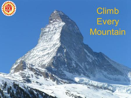 Climb Every Mountain. Climb Every Mountain EffortReward BeautyChallenge.
