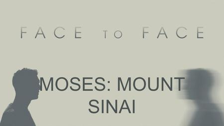 MOSES: MOUNT SINAI. THE HOLINESS OF GOD God is Powerful.