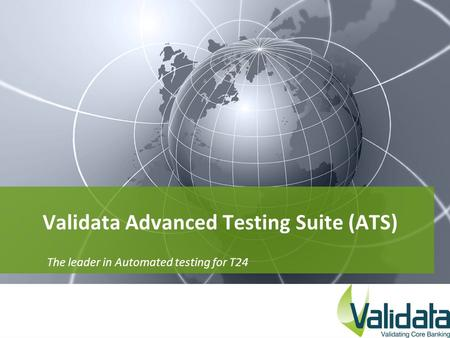 Validata Advanced Testing Suite (ATS)