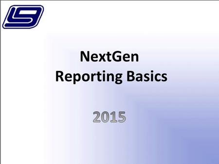 NextGen Reporting Basics. Reporting Financial Management Reporting Reports: Allows User to pull pre-defined report information, filter reports, etc. Report.