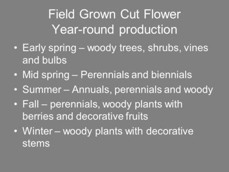 Field Grown Cut Flower Year-round production