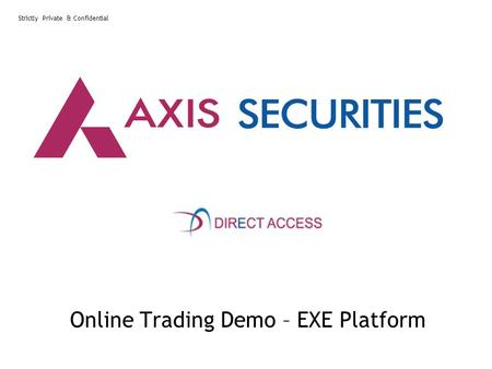 Strictly Private & Confidential Online Trading Demo – EXE Platform.