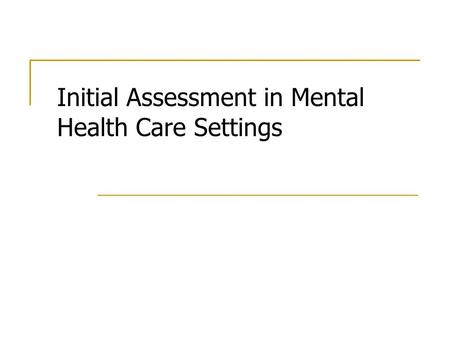 Initial Assessment in Mental Health Care Settings.