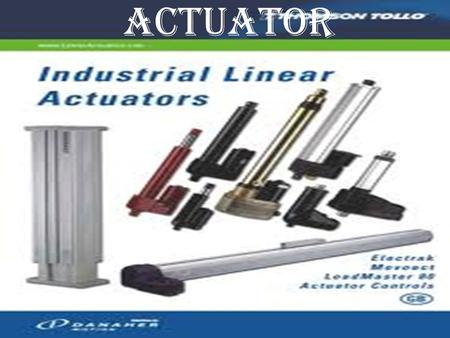 ACTUATOR. An actuator is a type of motor for moving or controlling a mechanism or system. It is operated by a source of energy, usually in the form of.