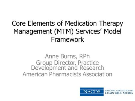 Anne Burns, RPh Group Director, Practice Development and Research