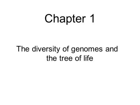 The diversity of genomes and the tree of life