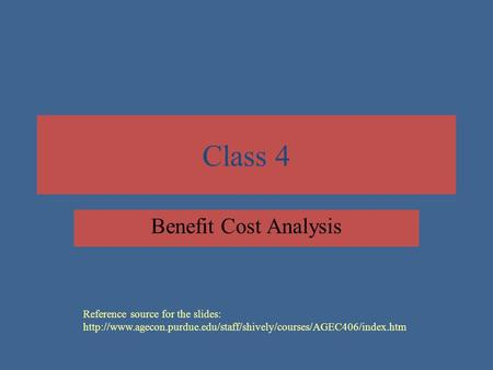 Class 4 Benefit Cost Analysis