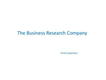 The Business Research Company Find Customers. The Business Research Company Case Study -Database of Companies for a Leading Research Publisher Copyright.