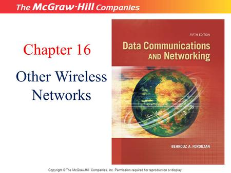 Chapter 16 Other Wireless Networks 16.# 1