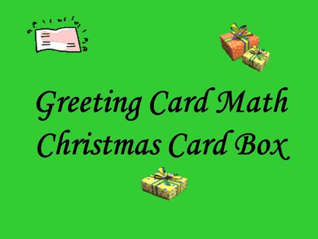 Greeting Card Math Christmas Card Box Look at your teacher's box and estimate the number of M&M's in the box.
