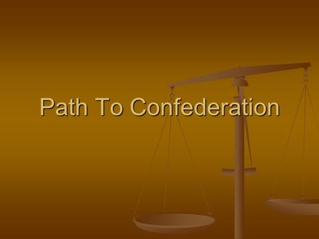 Path To Confederation.