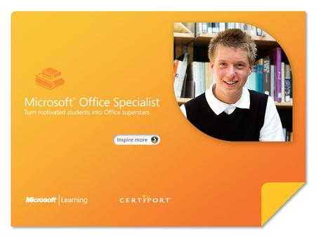 Certify skills through Microsoft ® Office Specialist 2010. Microsoft Office Specialist 2010 represents an exciting opportunity for students to become.