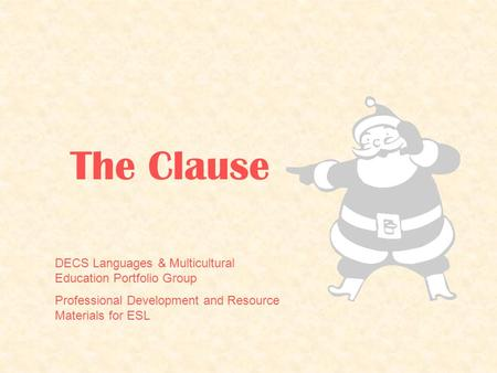 The Clause DECS Languages & Multicultural Education Portfolio Group Professional Development and Resource Materials for ESL.