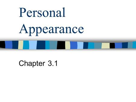 Personal Appearance Chapter 3.1.