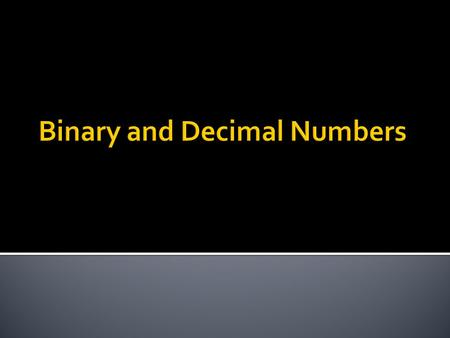  A binary number is a number that includes only ones and zeroes.  The number could be of any length  The following are all examples of binary numbers.