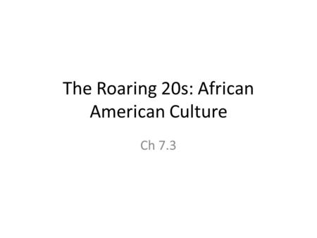 The Roaring 20s: African American Culture