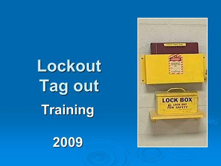 Lockout Tag out Training2009. Control of Hazardous Energy Policy Personal locks & keys will be issued to employees by their Safety/Training Coordinator.